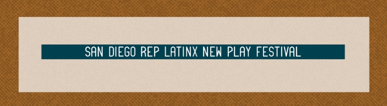 Latinx New Play Festival