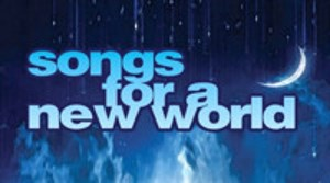 Stage: Songs for a New World