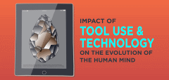 Discussion: Impact of Tool Use and Technology on the Evolution of the Human Mind