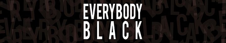 Stage: Everybody Black
