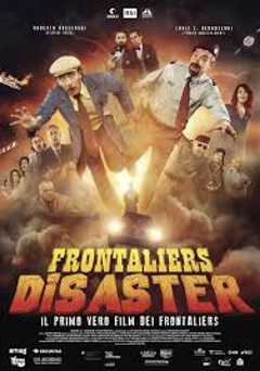 Italian Film: Frontaliers Disaster
