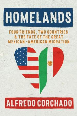 Book Signing: Homelands by Alfredo Corchado