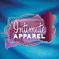 Stage: Intimate Apparel
